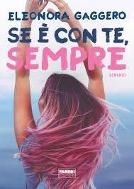 2A – Eleonora Gaggero – se è con te sempre