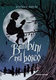 2A – Beatrice Masini – Bambini Nel Bosco