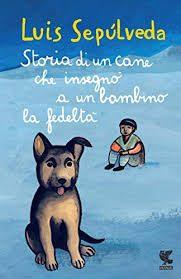 Storia di un cane che insegno a un bambino la fedeltà – L. Sepùlveda